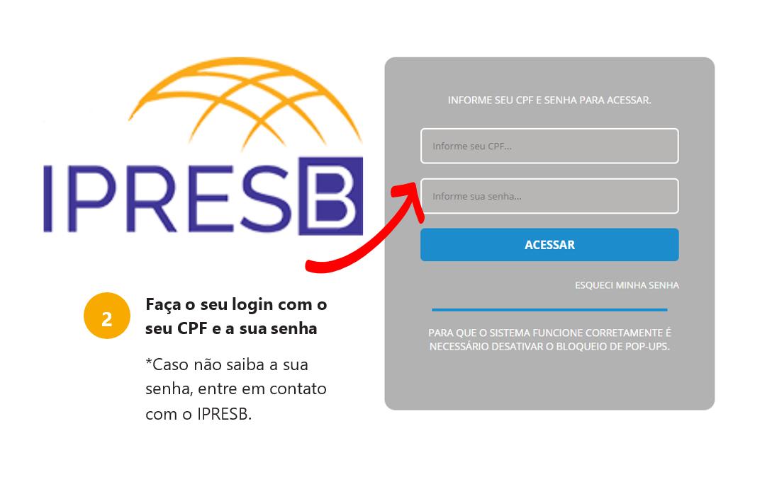 2: Faça o seu login com o seu CPF e a sua senha. (Caso não saiba a sua senha, entre em contato com o IPRESB.)